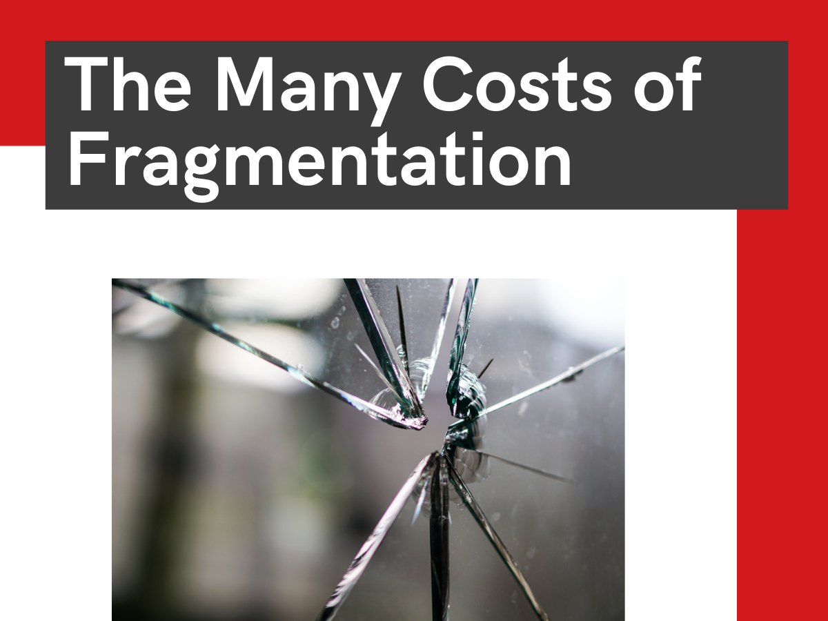 The Many Costs Of Fragmentation