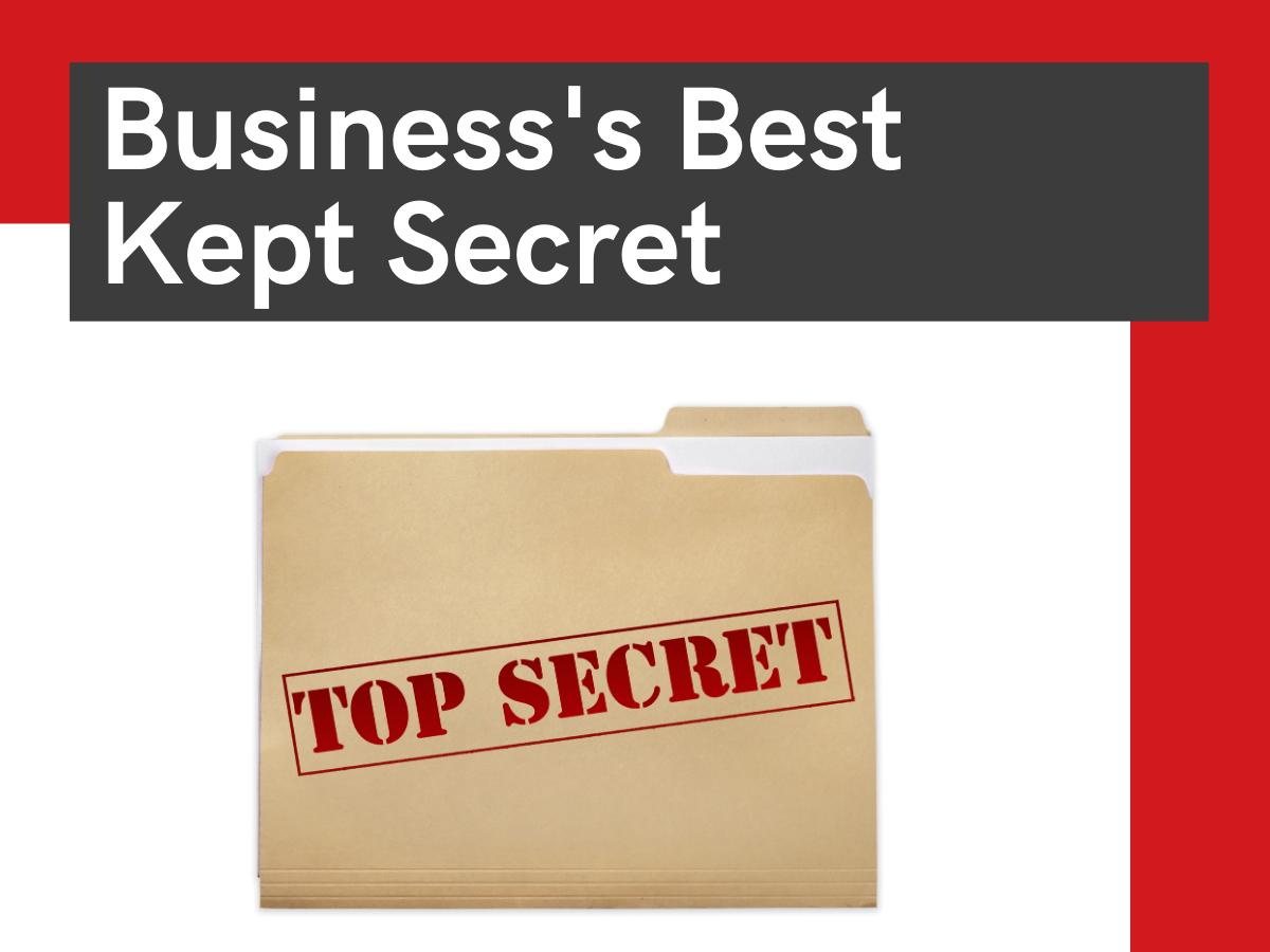 Business's Best Kept Secret