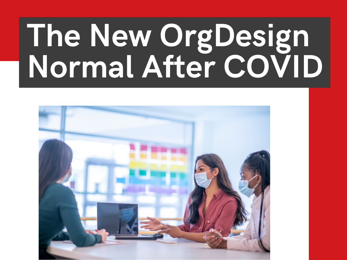 The New OrgDesign Normal After COVID