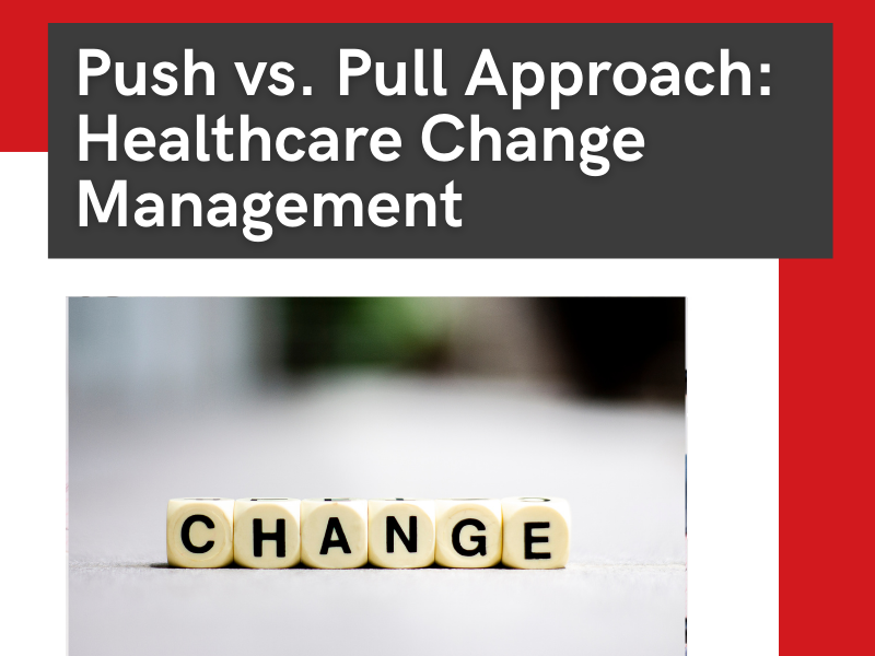 """Featured image """"Push vs. pull: healthcare change management"""""""