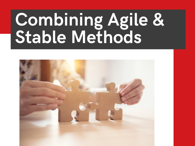combining agile and stable methods