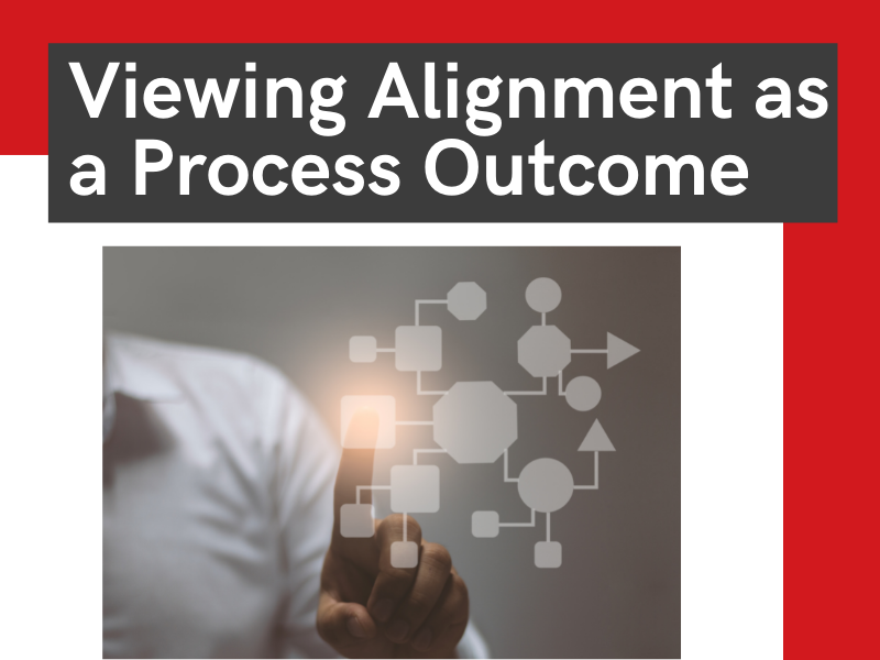 viewing alignment as a process outcome