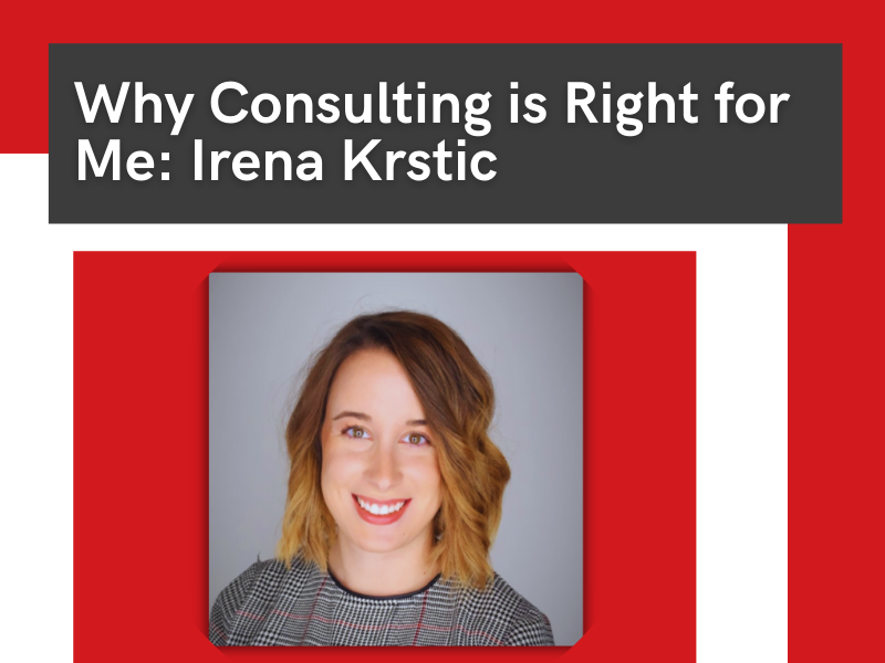 Why Consulting is Right For Me: Irena Krstic
