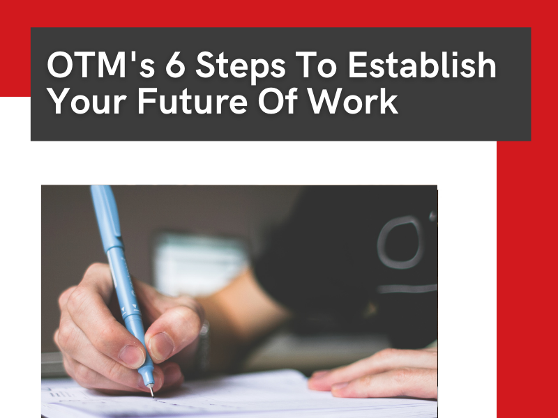 OTM's 6 steps to establish your future of work
